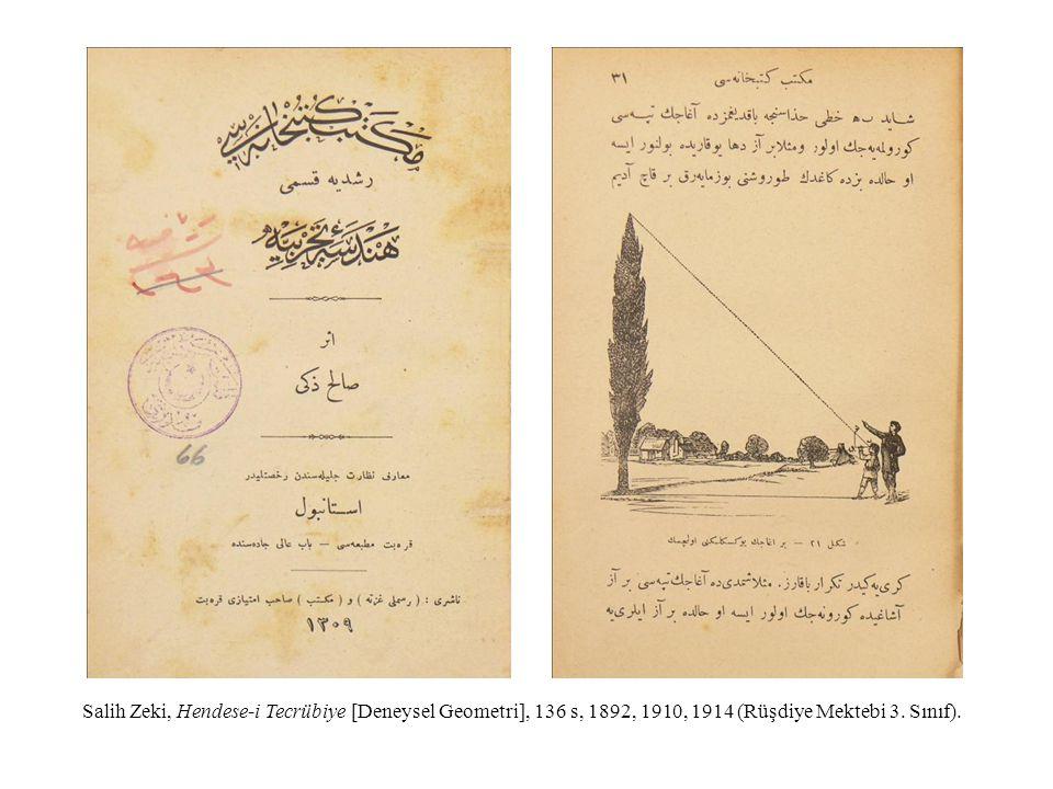 Salih Zeki, Hendese-i Tecrübiye [Deneysel Geometri], 136 s, 1892, 1910, 1914 (Rüşdiye Mektebi 3.